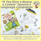 """If You Give a Mouse a Cookie"" Speech Language Companion"