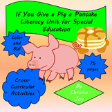 If You Give a Pig A Pancake Literacy Unit for Special Education