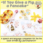 &quot;If You Give a Pig a Pancake&quot; Speech and Language Companion