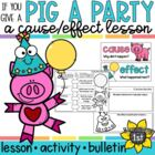 If You Give a Pig a Party Cause Effect Lesson and Literacy Center