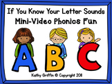 If You Know Your Letter Sounds Mini Video Fun