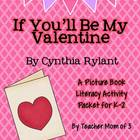 If You'll Be My Valentine by Cynthia Rylant Literacy Packet