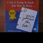 If You're Trying to Teach Kids How to Write, You've Gotta Have...