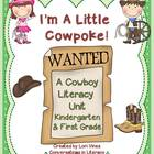 I'm A Little Cowpoke:  A Cowboy Literacy Unit