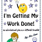 I'm Getting My Work Done! (Individualized Plan/6 Different