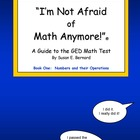 """I'm Not Afraid of Math Anymore!"" A Guide to the GED Test"