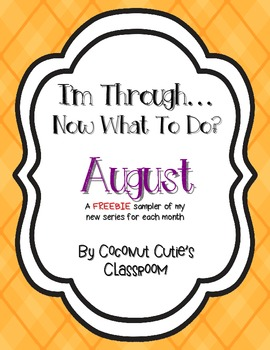 I'm Through...Now What to Do? {August} FREEBIE