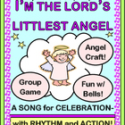 """I'm the Lord's Littlest Angel"" - Celebrate with a Song and Game!"
