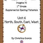 Imagine It! (1st Grade) Unit 6: North, South, East, West