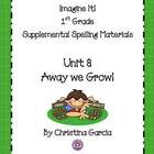 Imagine It! (1st Grade) Unit 8: Away We Grow!