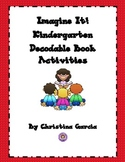 Imagine It!-Kindergarten Decodable Book Activities