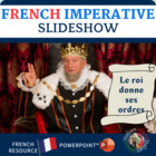 Imperative in French Practice: Le roi donne ses ordres!