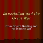 Imperialism and the Great War