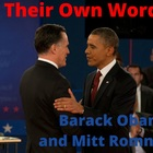 """In Their Own Words"" - Barack Obama and Mitt Romney"