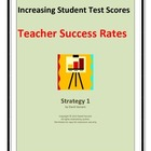 Increasing Student Test Scores:  Teacher Success Rates