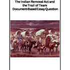 Indian Removal Act and the Trail of Tears Document Based E
