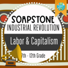 Industrial Revolution: Capitalism vs. Labor (Using SOAPSTo