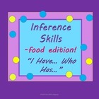 "Inference Pratice with ""I have...Who has...?"" Game Food Th"