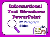 Informational Text Structures PowerPoint: 32 Paragraph Sli