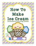 Informative Writing How To Make Ice Cream Common Core Style
