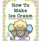 Informative Writing How To Make Ice Cream Common Core