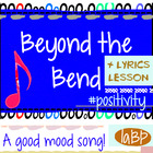 Inspirational Positivity Song and Lesson Plan -- Beyond the Bend