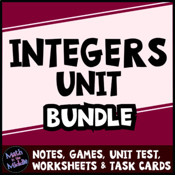 Integer Bundle - Includes Tiered Worksheets and 3 Games!