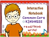 Interactive Notebook - Common Core - Kindness - Read/Think/Write