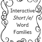 Interactive Short /e/ Word Families