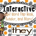 Interactive Sight Word Flap Book, Reader, and More!  THEY
