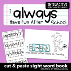 "Interactive Sight Word Reader ""I ALWAYS Have Fun After School"""