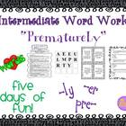 "Word Work and Vocabulary 5-Day Intermediate Unit ""PREMATURELY"""