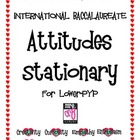 International Baccalaureate Attitudes Stationary for Lower PYP