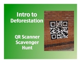 Intro to Deforestation:QR Scanner Scavenger Hunt (on iPads!)