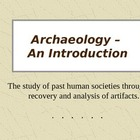 Introduction to Archaeology PowerPoint