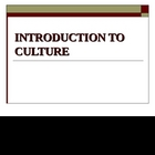 Introduction to Culture Power Point