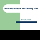 Introduction to Huckleberry Finn Power point