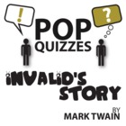 Invalid's Story Pop Quiz & Discussion Questions (by Mark Twain)