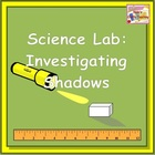 Investigating Shadows - Science Lab