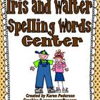 Iris and Walter Spelling Words Center-Reading Street