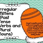 Irregular Mittens (Past Tense Verbs and Plural Nouns)