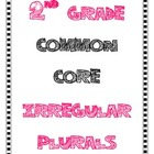 Irregular Plural Nouns: 2nd Grade Common Core