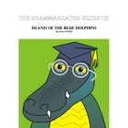 Island of the Blue Dolphins Integrated Reading-Writing Guide