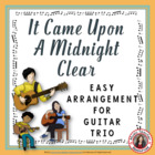 It Came Upon a Midnight Clear. Instrumental for Guitar trio