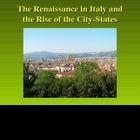 Italian Renaissance: The Rise of the City-States