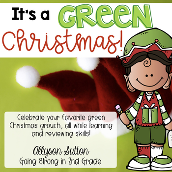 It's A Green Christmas!  Grinch Activities 2nd Grade
