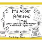 It&#039;s About (elapsed) Time: Common Core Aligned Activity Sh