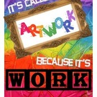 Its Called Artwork because it's Work