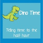 It's Dino Time! Telling Time to the Half Hour - Dinosaur Themed