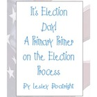 It's Election Day:  A Primary Primer on the Election Process